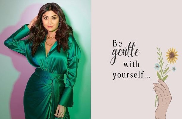 Be Gentle With Yourself Says Shilpa Shetty Kundra